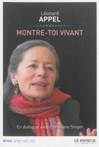 Montre-toi vivant, En dialogue avec Christiane Singer
