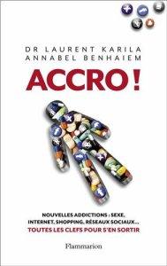 « Accro ! », le nouveau livre du Dr Laurent Karila et Annabel Benhaiem