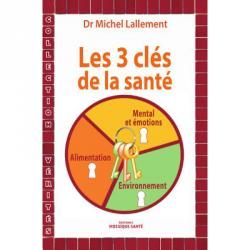 les-3-cles-de-la-sante-dr-michel-lallement
