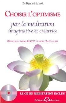 Choisir l'optimisme par la méditation active et créatrice