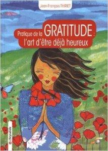 La pratique de la gratitude  l'art d'être déjà heureux