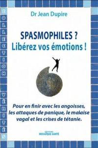Spasmophiles  Libérez vos émotions