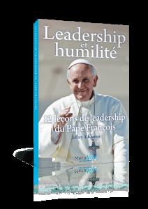 12 leçons de leadership du Pape François