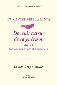 Cancer, devenir acteur de sa guérison