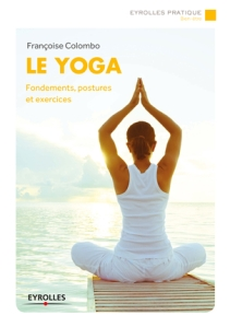 Le Yoga, Fondements, postures et exercices