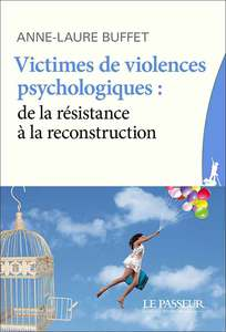 Victimes de violences psychologiques  de la résistance à la reconstruction, par Anne-Laure Buffet.jpg