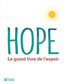 Hope, Le grand livre de l'espoir, psychotherapie, addiction sexuelle, dépendance, boulimie, F.Duval-Levesque psychopraticien et hypnothérapeute, TCC