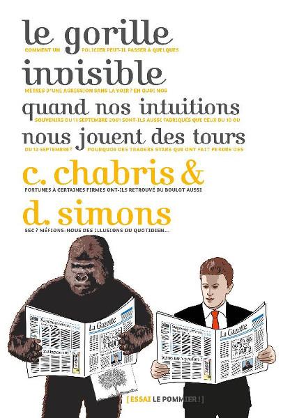 Le gorille invisible (quand nos intuitions nous jouent des tours), psychotherapie, addiction sexuelle, dépendance, boulimie, F.Duval-Levesque psychopraticien et hypnothérapeute, TCC.jpg