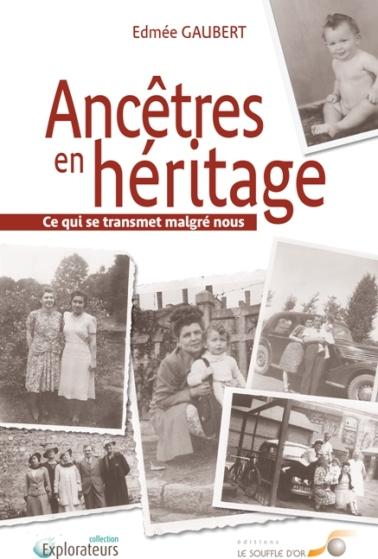 Ancêtres en héritage-Ce qui se transmet malgré nous, psychotherapie, addiction sexuelle, dépendance, boulimie, F.Duval-Levesque psychopraticien, hypnothérapeute, coach, TCC, hypnose