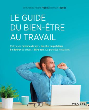 Guide du Bien-Etre au Travail, psychotherapie, addiction sexuelle, dépendance, boulimie, F.Duval-Levesque psychopraticien, hypnothérapeute, coach, TCC, hypnose