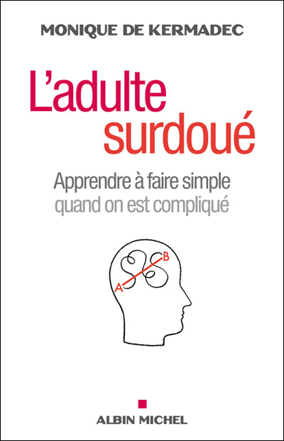 L-adulte-surdoue-apprendre-a-faire-simple-quand-on-est-complique, F.Duval-Levesque, hypnopraticien, coach, thérapeute, psychopraticien, PNL, Toulouse, conférencier