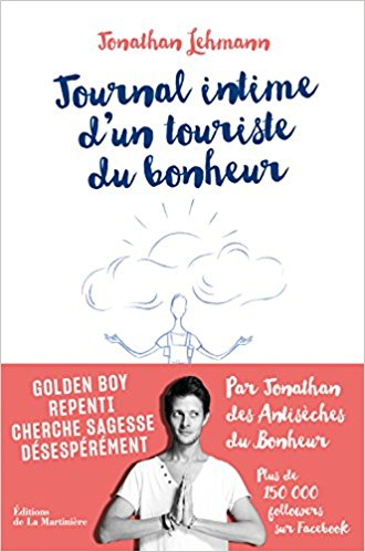 Jonathan Lehmann, Journal intime d'un touriste du bonheur